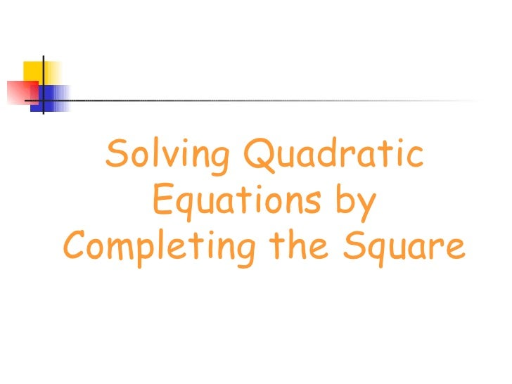 how to solve by completing the square steps
