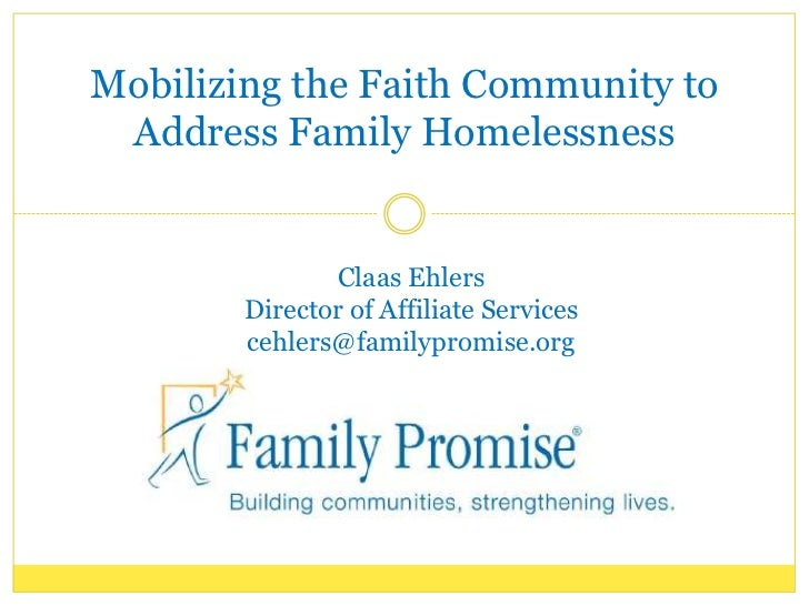 Mobilizing the Faith Community to Address Family Homelessness               Claas Ehlers        Director of Affiliate Serv...