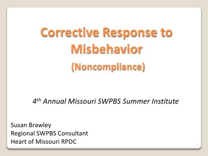 Corrective Response to               Misbehavior                    (Noncompliance)          4th Annual Missouri SWPBS Sum...