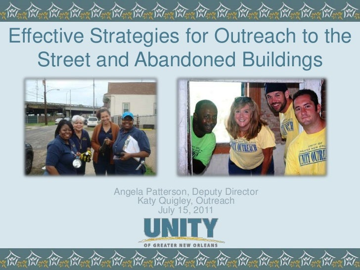 Effective Strategies for Outreach to the Street and Abandoned Buildings<br />Angela Patterson, Deputy Director<br />Katy Q...