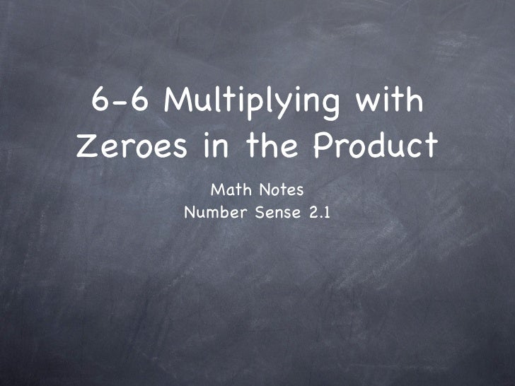 6-6 Multiplying with Zeroes in the Product