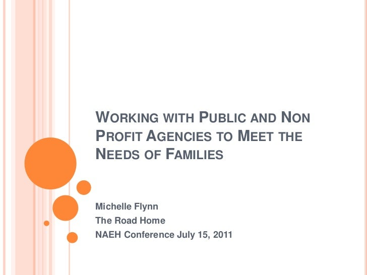 Working with Public and Non Profit Agencies to Meet the Needs of Families<br />Michelle Flynn<br />The Road Home<br />NAEH...