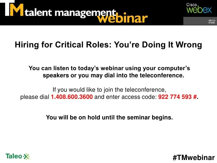 Hiring for Critical Roles: You're Doing It Wrong    You can listen to today's webinar using your computer's        speaker...