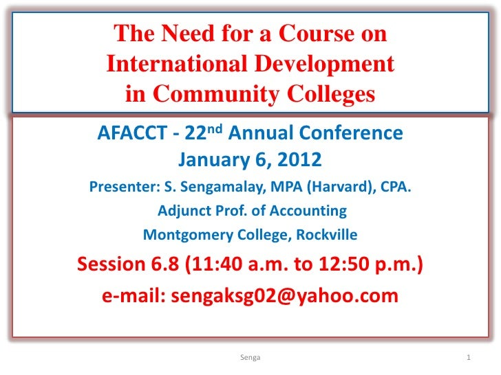 The Need for a Course on   International Development     in Community Colleges  AFACCT - 22nd Annual Conference          J...