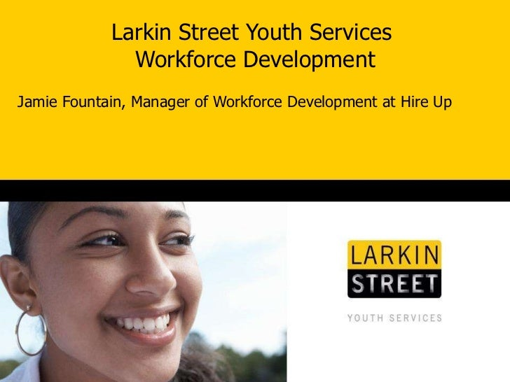 Larkin Street Youth Services  Workforce Development Jamie Fountain, Manager of Workforce Development at Hire Up