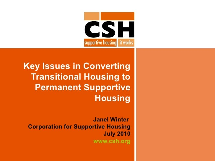 Key Issues in Converting Transitional Housing to Permanent Supportive Housing Janel Winter  Corporation for Supportive Hou...