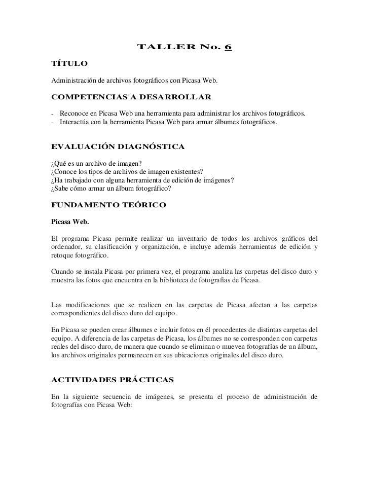 TALLER No. 6TÍTULOAdministración de archivos fotográficos con Picasa Web.COMPETENCIAS A DESARROLLAR-   Reconoce en Picasa ...