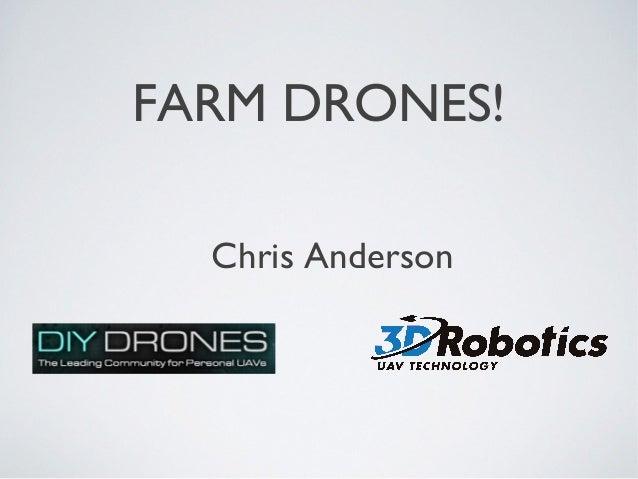FARM DRONES! Chris Anderson