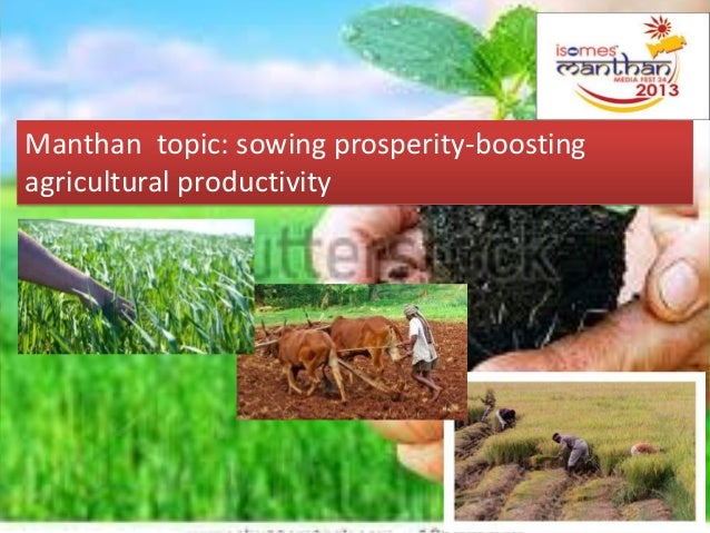 Manthan topic: sowing prosperity-boosting agricultural productivity