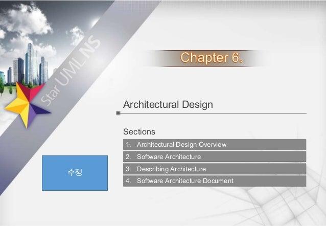 Architectural Design Sections 1. Architectural Design Overview 2. Software Architecture  수정  3. Describing Architecture 4....