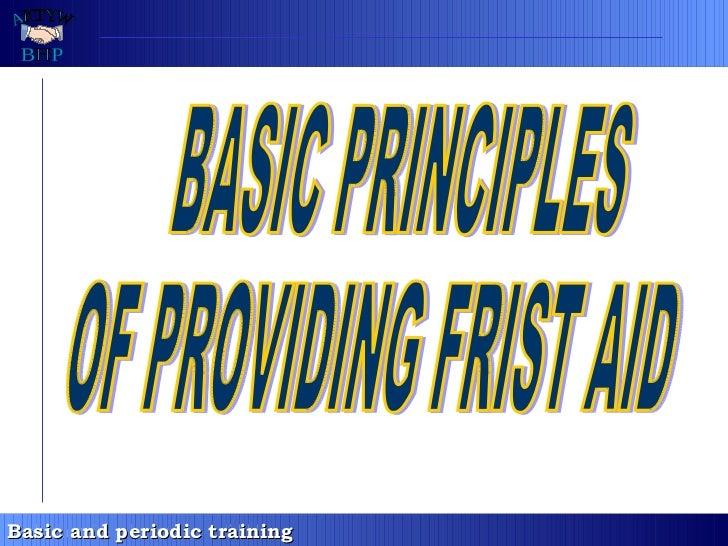 BASIC PRINCIPLES OF PROVIDING FRIST AID