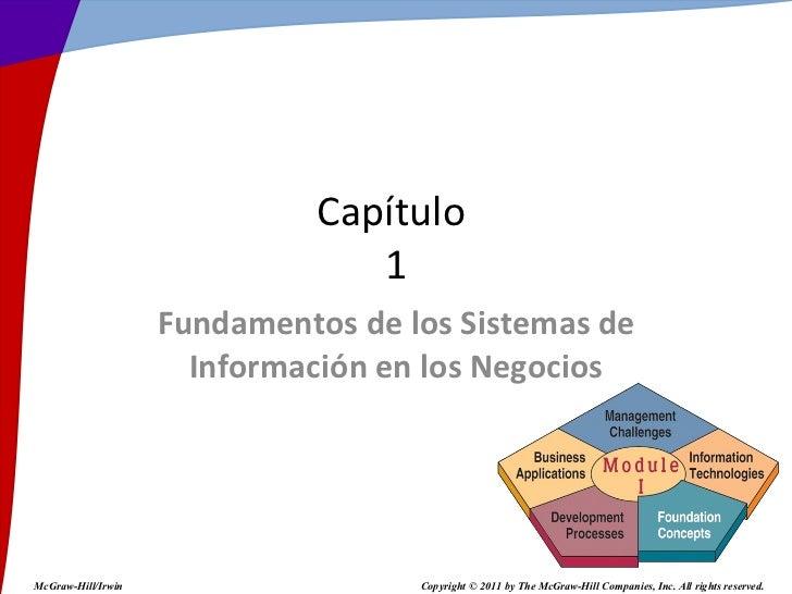 Fundamentosdelos Sistemasde Informaciónen los Negocios Capítulo  1 McGraw-Hill/Irwin Copyright © 2011 by The McGraw-Hi...
