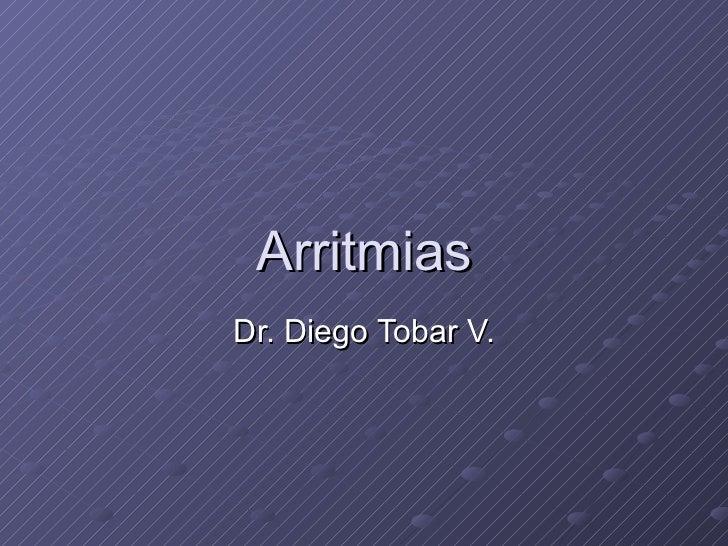 Arritmias Dr. Diego Tobar V.