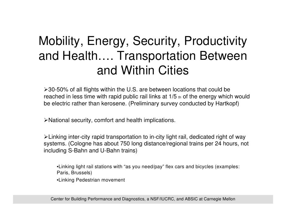 Mobility, Energy, Security, Productivity and Health…. Transportation Between            and Within Cities   30-50% of all ...