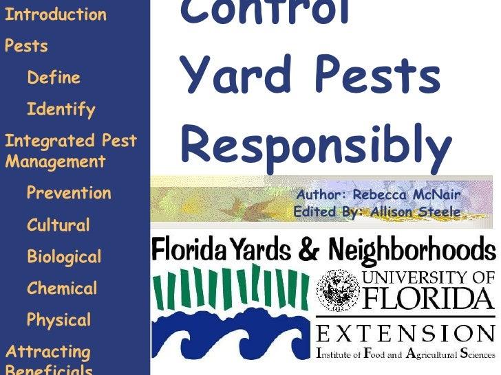 Control  Yard Pests Responsibly Introduction Pests Define Identify Integrated Pest Management Prevention Cultural Biologic...