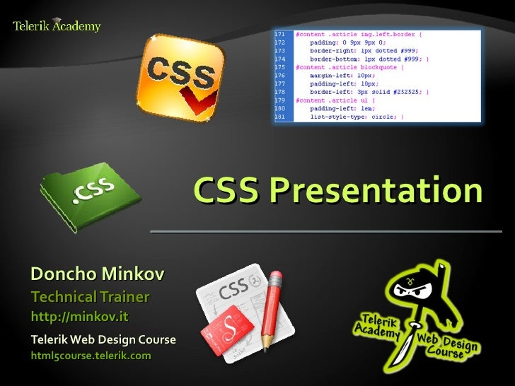 CSS PresentationDoncho MinkovTechnical Trainerhttp://minkov.itTelerik Web Design Coursehtml5course.telerik.com