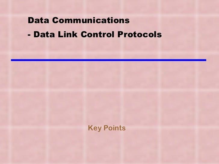 Data Communications - Data Link Control Protocols Key Points