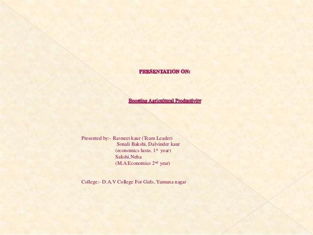 Presented by:- Ravneet kaur (Team Leader) Sonali Bakshi, Dalvinder kaur (economics hons. 1st year) Sakshi,Neha (M.A Econom...