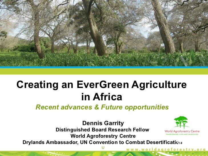 Creating an EverGreen Agriculture             in Africa     Recent advances & Future opportunities                       D...