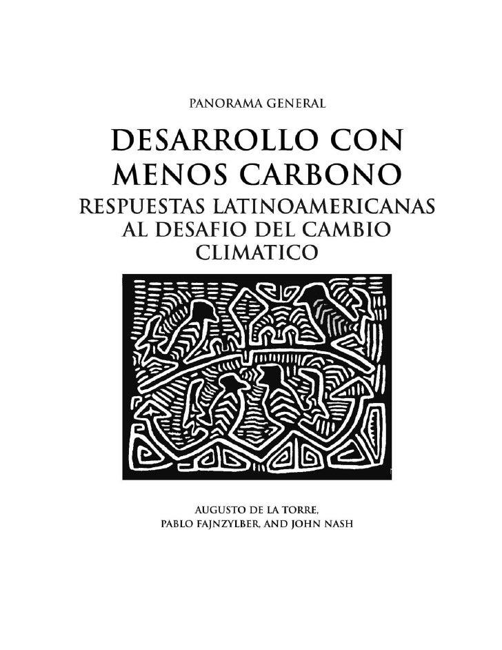 Este folleto contiene el Panorama General del libro que será lanzado próximamente, Desarrollo con Menos Carbono: Respuesta...
