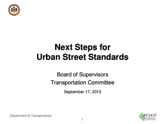 Board of Supervisors Transportation Committee-Next Steps for Urban Street Standards: Sept. 17, 2013