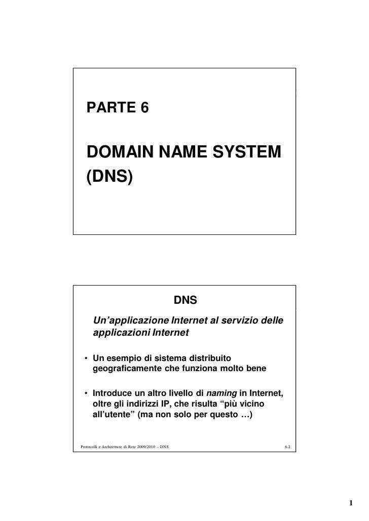 PARTE 6      DOMAIN NAME SYSTEM    (DNS)                                                         DNS       Un'applicazione...