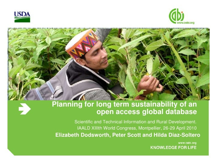 Planning for long term sustainability of an open access global database Scientific and Technical Information and Rural Dev...