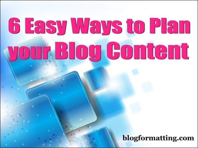 6 easy ways to plan your blog content