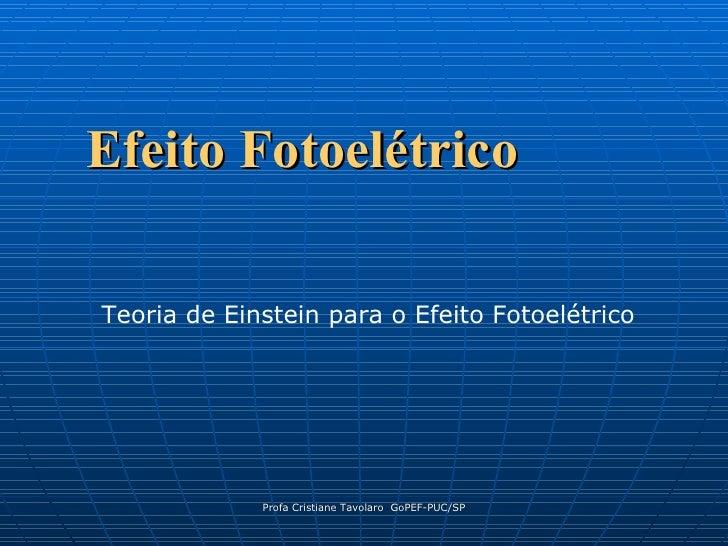 Efeito Fotoelétrico Teoria de Einstein para o Efeito Fotoelétrico