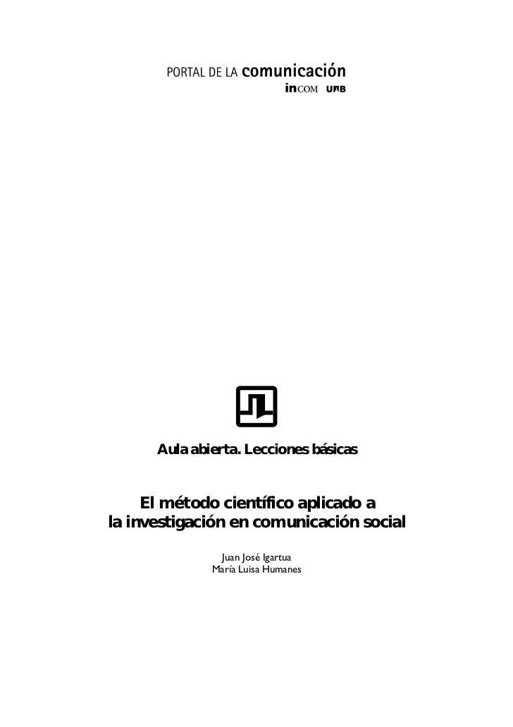 Aula abierta. Lecciones básicas     El método científico aplicado ala investigación en comunicación social               J...