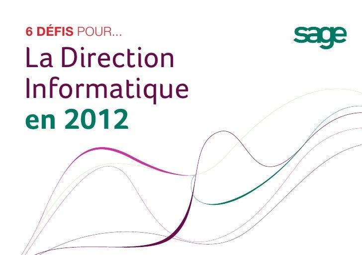6 défis pour...La DirectionInformatiqueen 2012