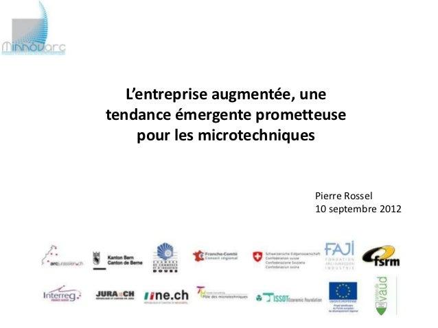 L'entreprise augmentée, unetendance émergente prometteuse     pour les microtechniques                          Pierre Ros...