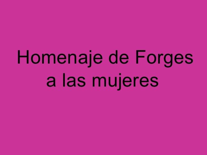 Homenaje   de Forges a las mujeres