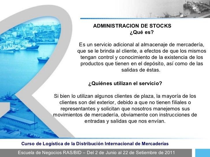 Escuela de Negocios RAS/BID – Del 2 de Junio al 22 de Setiembre de 2011 Curso de Logística de la Distribución Internaciona...