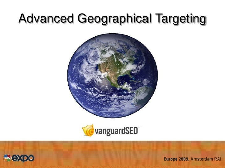 Advanced Geographical Targeting