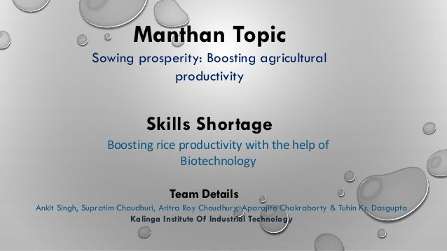 Manthan Topic Sowing prosperity: Boosting agricultural productivity Skills Shortage Boosting rice productivity with the he...