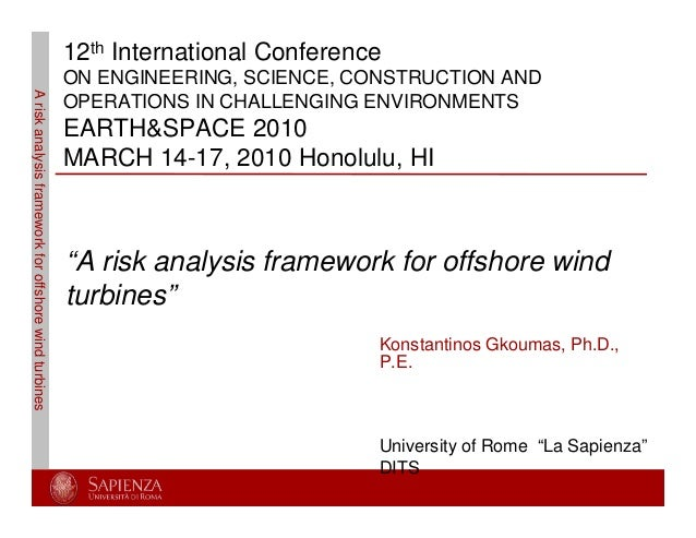 "Ariskanalysisframeworkforoffshorewindturbines Konstantinos Gkoumas, Ph.D., P.E. University of Rome ""La Sapienza"" DITS 12th..."