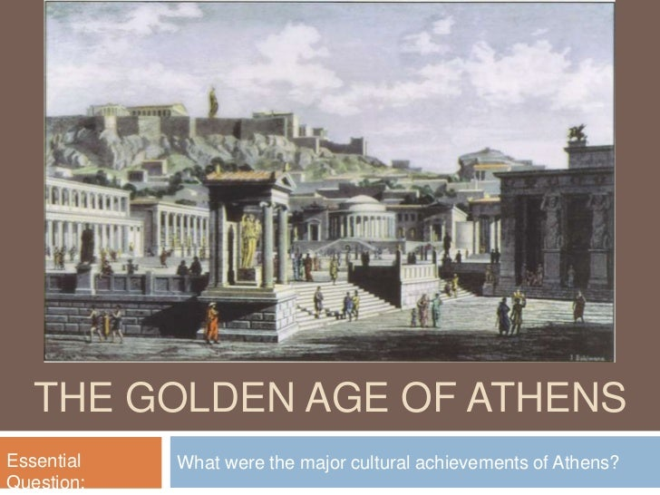 The Golden age of Athens<br />What were the major cultural achievements of Athens?<br />Essential Question:<br />