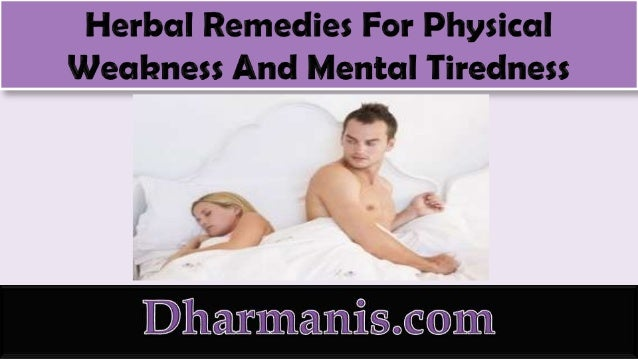  It is reported that these days most of the people suffer fromphysical weakness and mental tiredness. Physical fatigue i...