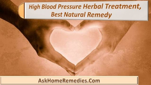 High Blood Pressure Herbal Treatment, Best Natural Remedy