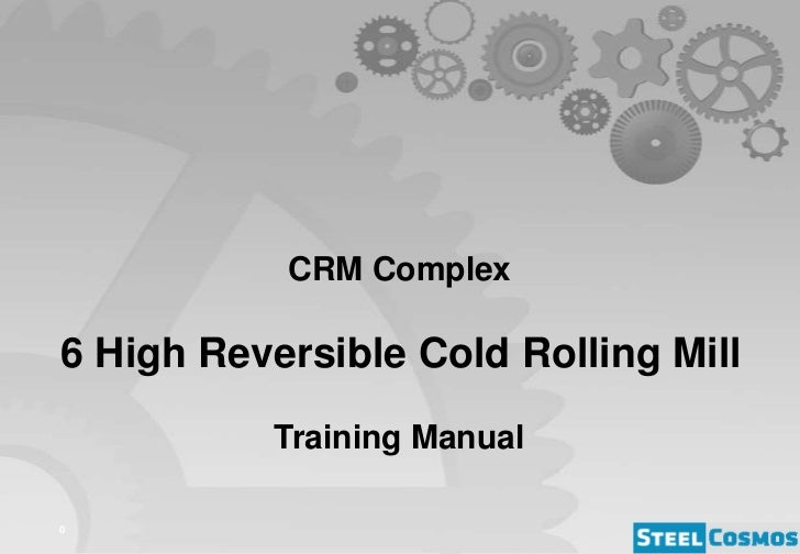 CRM Complex6 High Reversible Cold Rolling Mill          Training Manual0