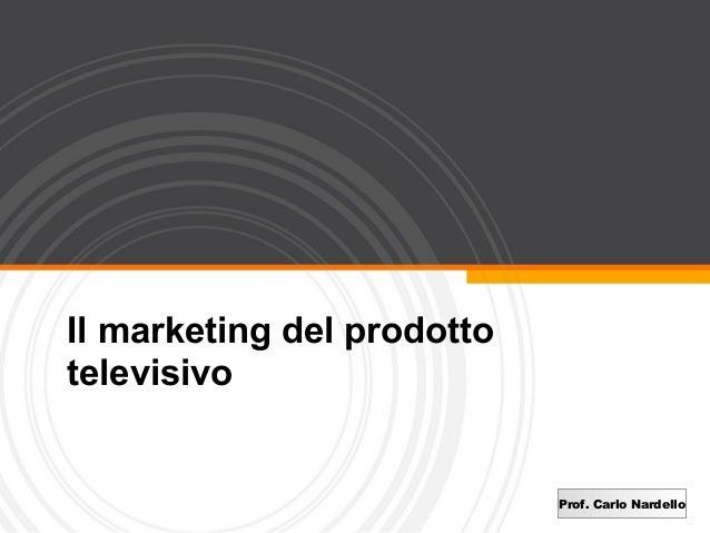 6   Il Marketing Del Prodotto Televisivo