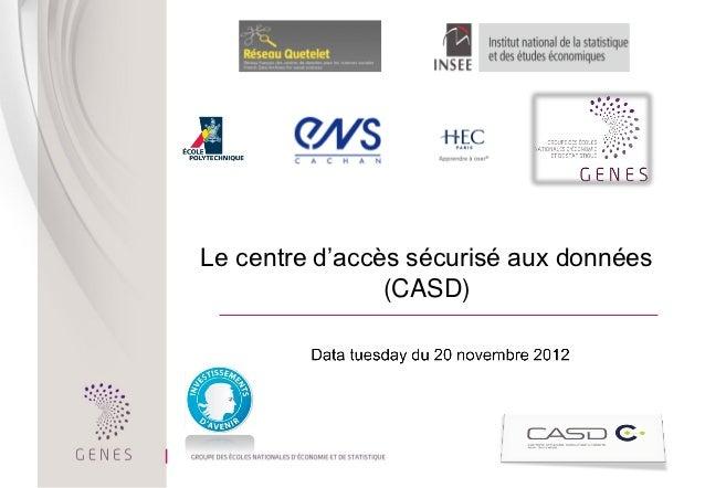 Le centre d'accès sécurisé aux données                (CASD)