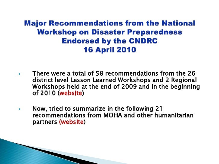 Major Recommendations from the National Workshop on Disaster PreparednessEndorsed by the CNDRC 16 April 2010<br />There we...