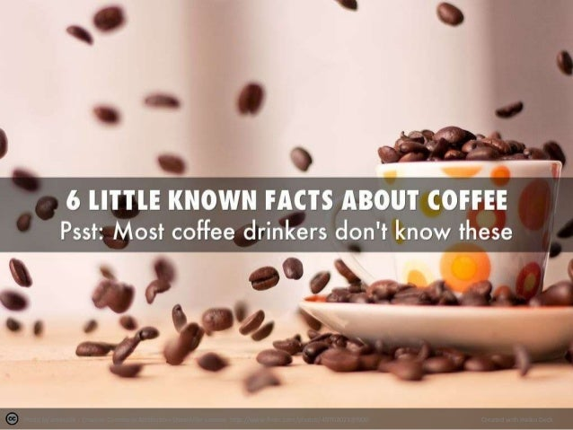 6 Little Known Facts About Coffee Most People Don't Know