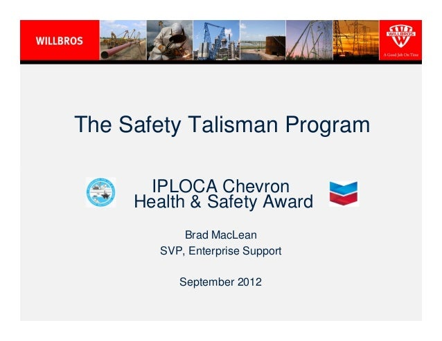 The Safety Talisman Program       IPLOCA Chevron     Health & Safety Award            Brad MacLean        SVP, Enterprise ...
