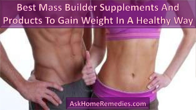 Best Mass Builder Supplements And Products To Gain Weight In A Healthy Way