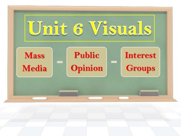 Media, Public Opinion, Interest Groups