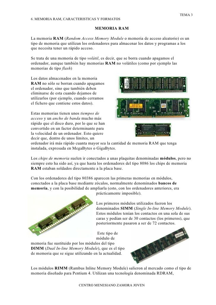 TEMA 3 6. MEMORIA RAM, CARACTERISTICAS Y FORMATOS                                      MEMORIA RAM  La memoria RAM (Random...