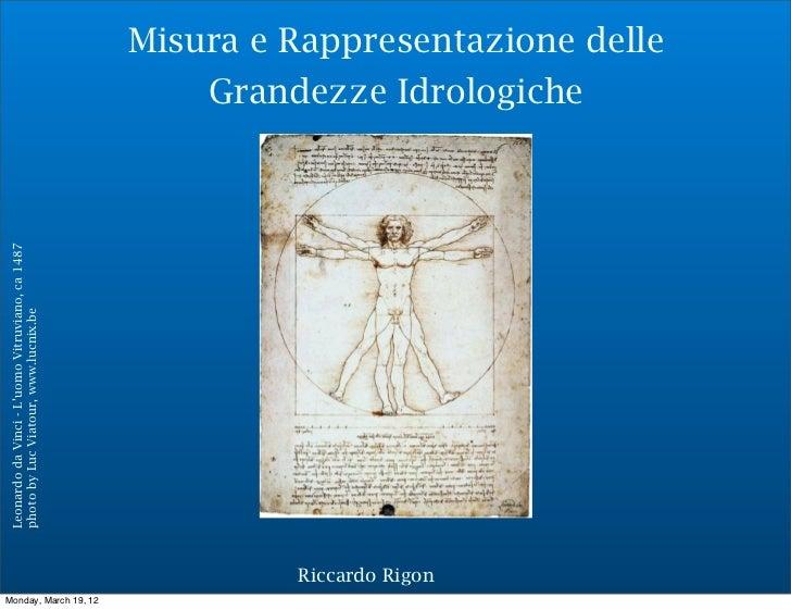 Misura e Rappresentazione delle                                                     Grandezze IdrologicheLeonardo da Vinci...